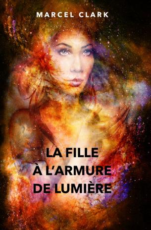 Couverture La fille à l'armure de lumière - Version finale V4